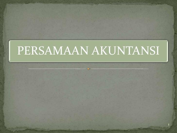 PERSAMAAN AKUNTANSI                      1