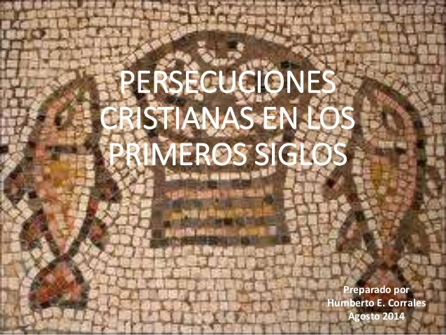 Persecucion de Los Primeros Cristianos Persecuciones a Los Primeros
