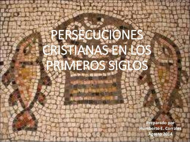 Persecucion de Los Cristianos Persecuciones a Los Primeros