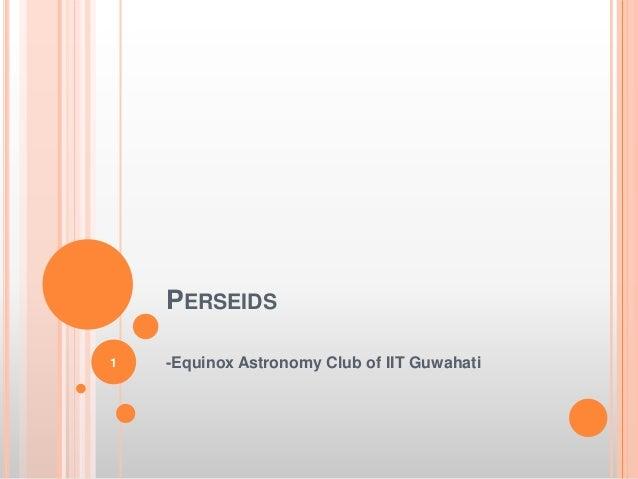 PERSEIDS -Equinox Astronomy Club of IIT Guwahati1