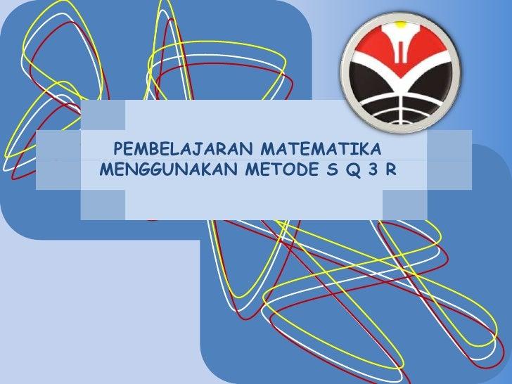 Metode Pembelajaran Matematika SQ3R
