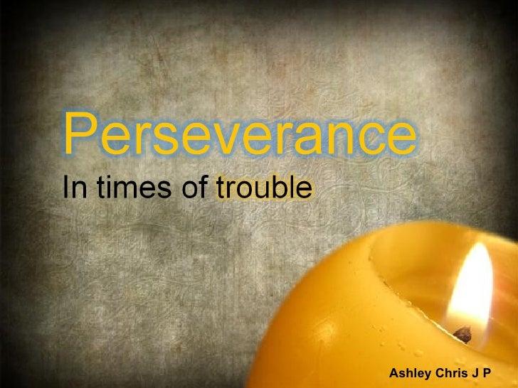 Perseveranceintimesoftrouble (pp tminimizer)