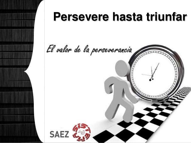 Persevere hasta triunfar El valor de la perseverancia