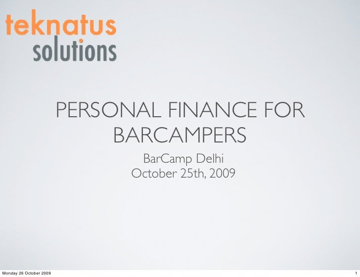 PERSONAL FINANCE FOR                               BARCAMPERS                                 BarCamp Delhi               ...
