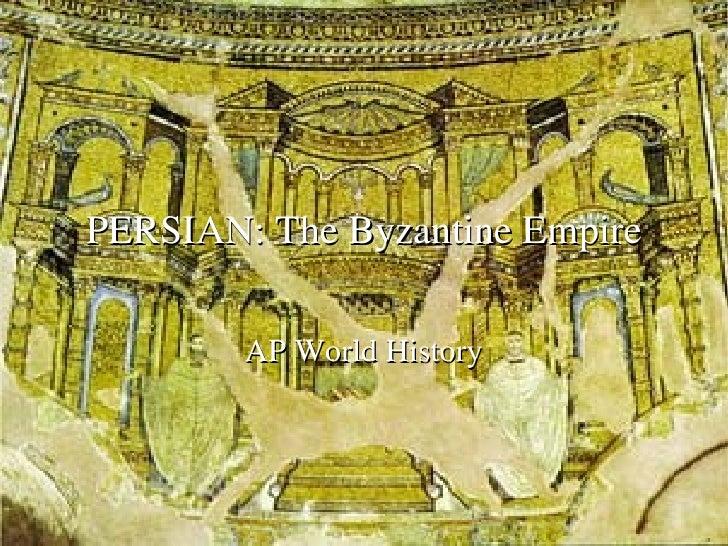 PERSIAN: The Byzantine Empire AP World History