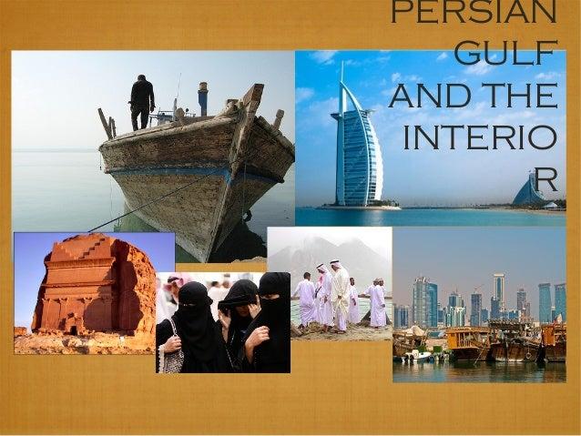 PERSIAN   GULFAND THE INTERIO       R