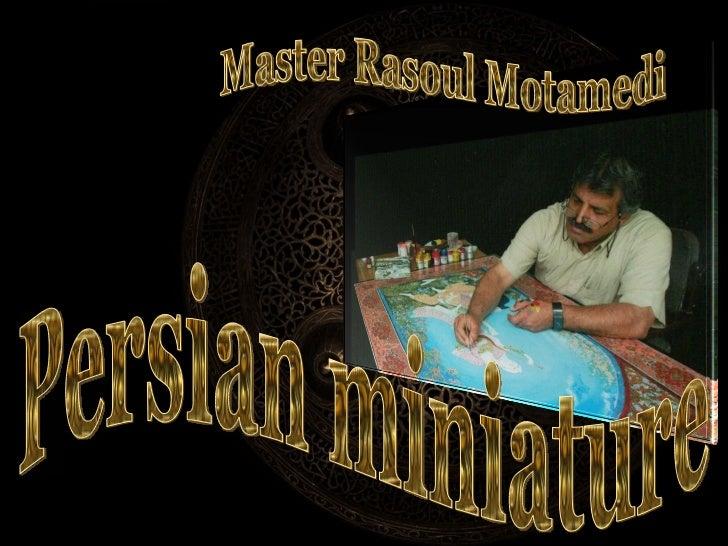 Persian miniature Master Rasoul Motamedi