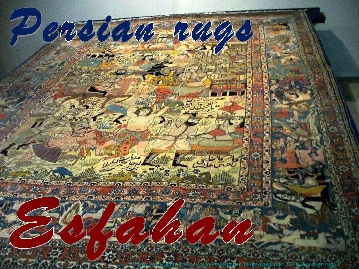 Esfahan Persian rugs http://www.authorstream.com/Presentation/michaelasanda-1350812-persian-rugs3/
