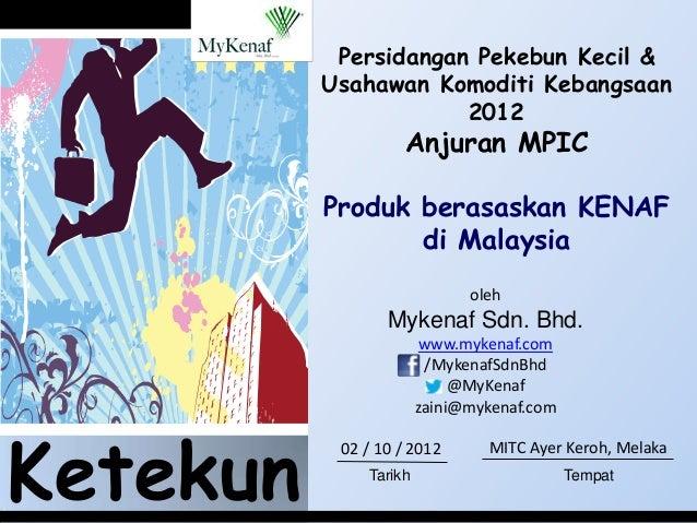 Persidangan Pekebun Kecil &          Usahawan Komoditi Kebangsaan                      2012                   Anjuran MPIC...