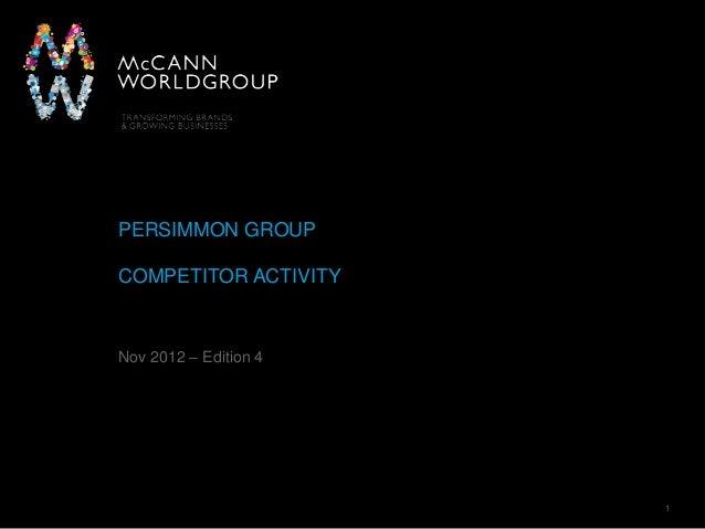 McCann Worldgroup 1PERSIMMON GROUPCOMPETITOR ACTIVITYNov 2012 – Edition 4