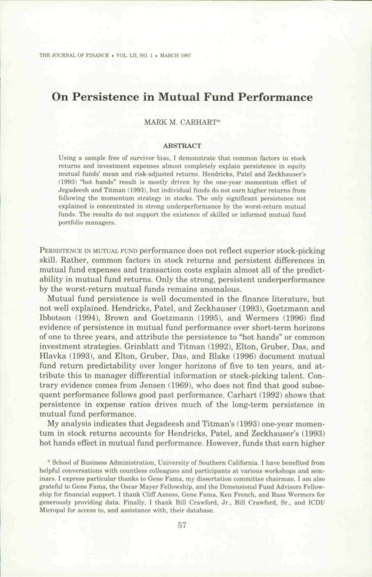 THE JOURNAL OF FINANCE . VOL. LII, NO- 1 . MARCH 1997    On Persistence in Mutual Fund Performance                        ...