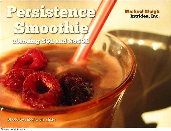 Persistence                     Michael Bleigh                                        Intridea, Inc.         Smoothie     ...