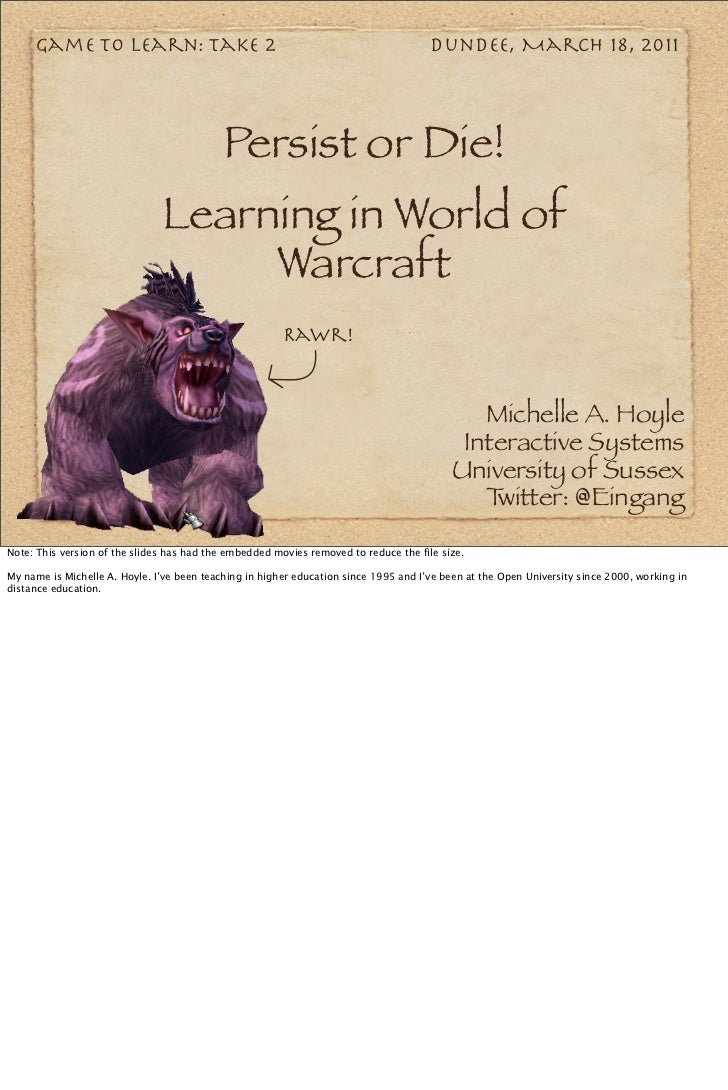 Persist or Die! Learning in World of Warcraft