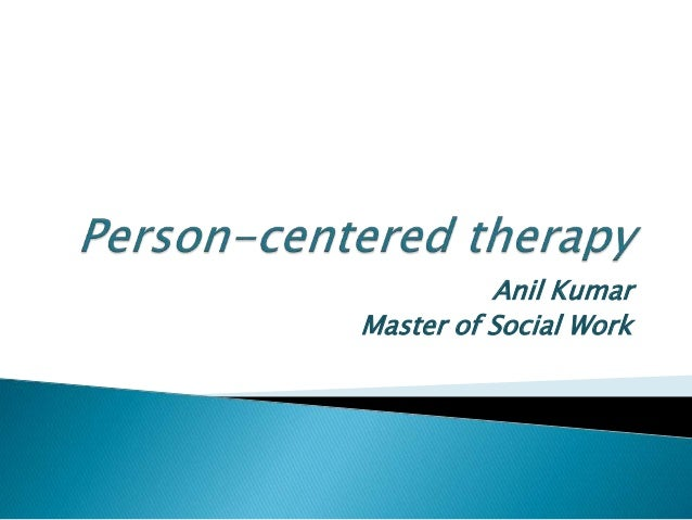 person centred therapy essay According to the essay, the person-centred therapy starts from the assumption that all the parties involved are trustworthy amongst themselves, this tendency of being in a condition that the members or clients are able to trust each other gives the client the notion that each individual is of the idea of creating constrictive accomplishment.
