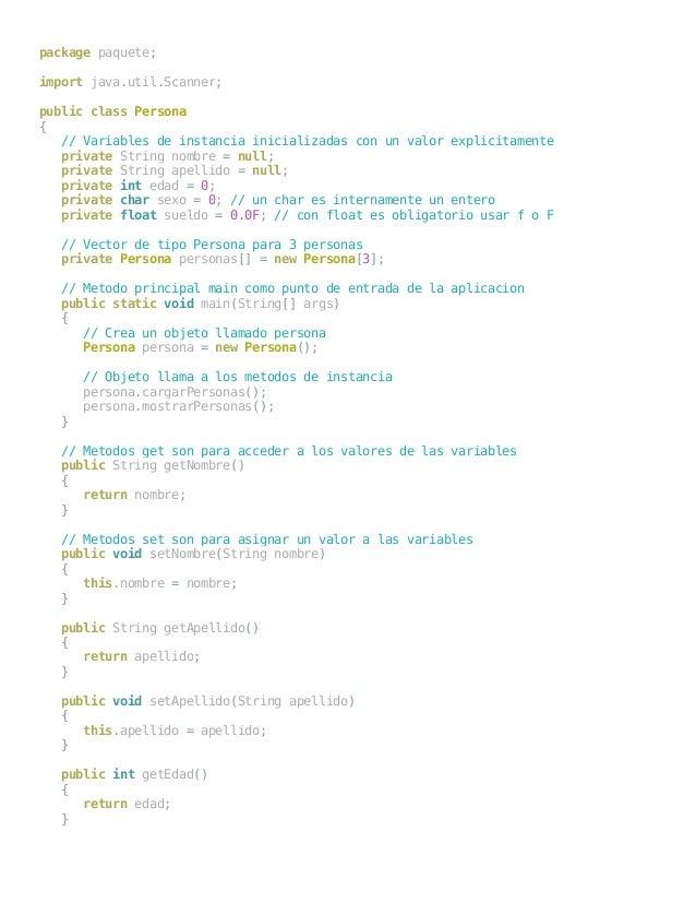 package paquete; import java.util.Scanner; public class Persona { // Variables de instancia inicializadas con un valor exp...