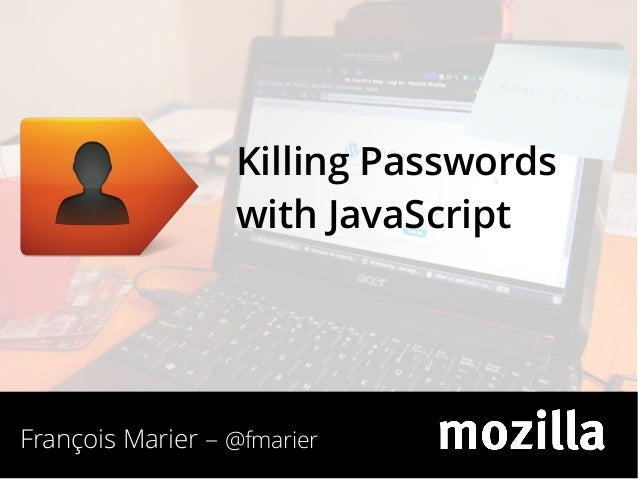 Killing Passwords with JavaScript