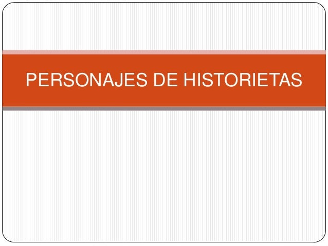 PERSONAJES DE HISTORIETAS