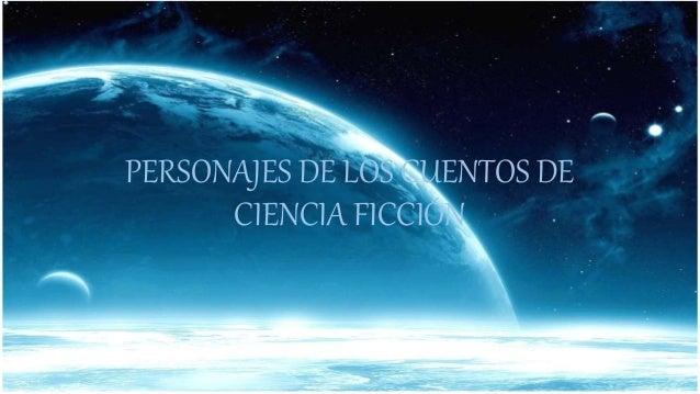PERSONAJES DE LOS CUENTOS DE CIENCIA FICCIÓN