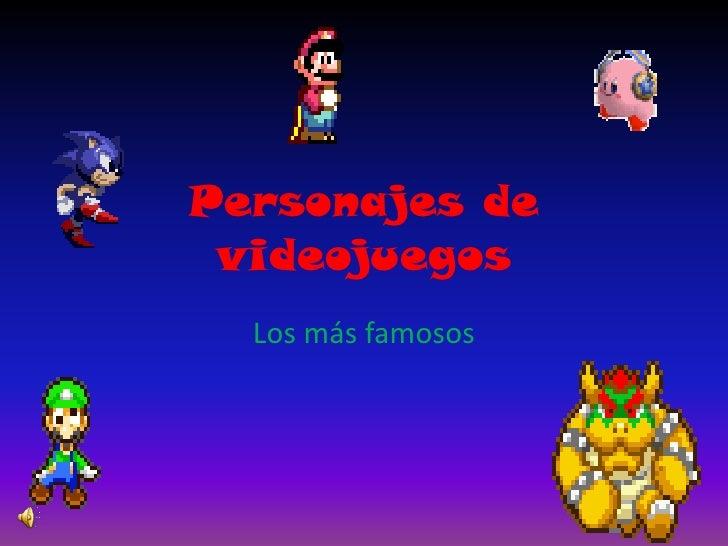 Personajes de videojuegos<br />Los más famosos<br />