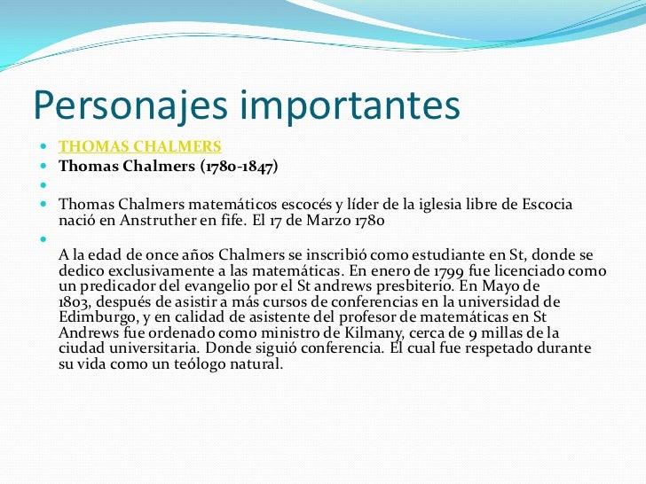 Personajes importantes  THOMAS CHALMERS  Thomas Chalmers (1780-1847)   Thomas Chalmers matemáticos escocés y líder de ...