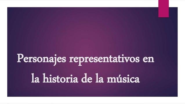 Personajes representativos en la historia de la música