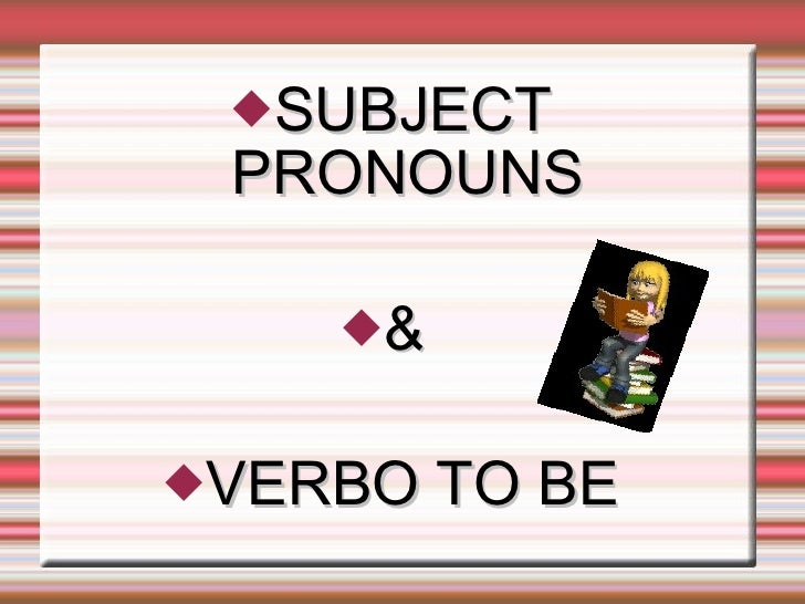 Personal Pronouns & Verb to be