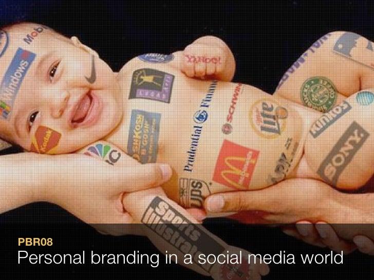 PBR08 Personal branding in a social media world