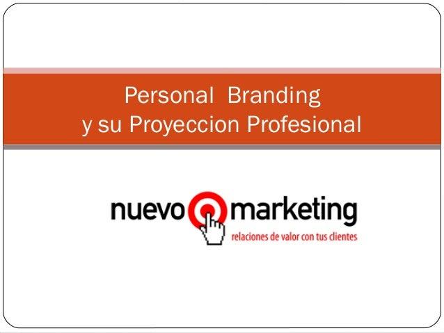 Personal Branding y su Proyeccion Profesional