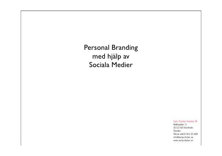 Personal Branding   med hjälp av  Sociala Medier