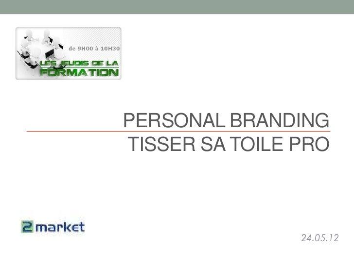 PERSONAL BRANDINGTISSER SA TOILE PRO                24.05.12