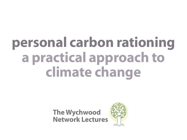 personal carbon rationing  a practical approach to      climate change        The Wychwood       Network Lectures