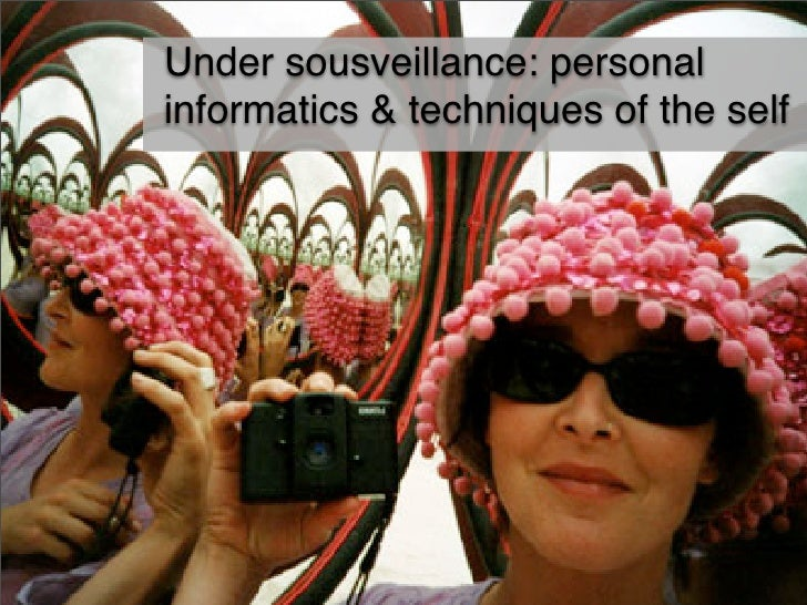 Under sousveillance: personal informatics & techniques of the self