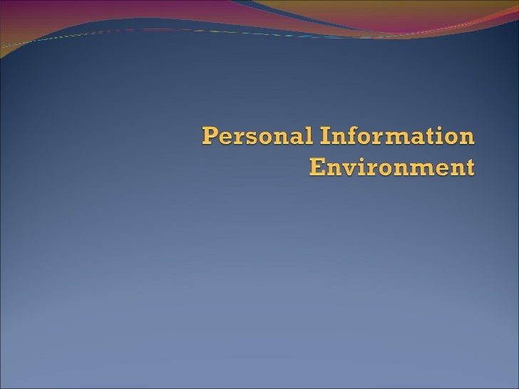 Personal Information Environment