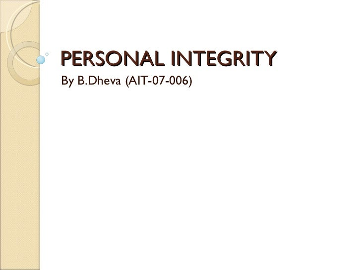 PERSONAL INTEGRITY By B.Dheva (AIT-07-006)