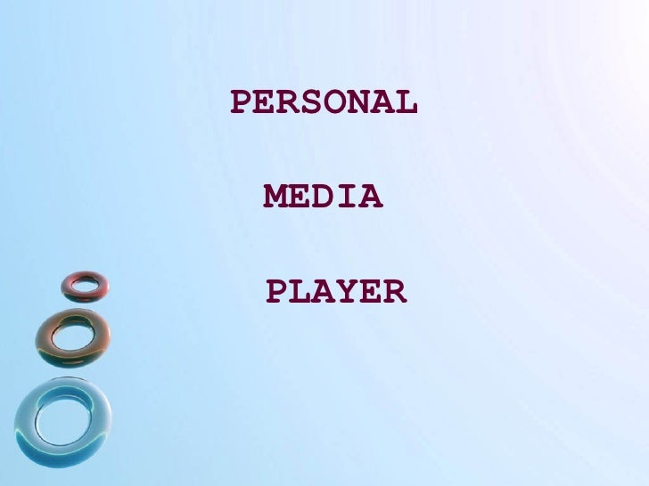 PERSONAL  MEDIA  PLAYER