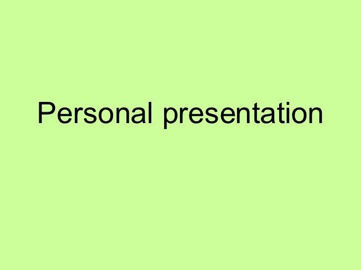 Personal presentation