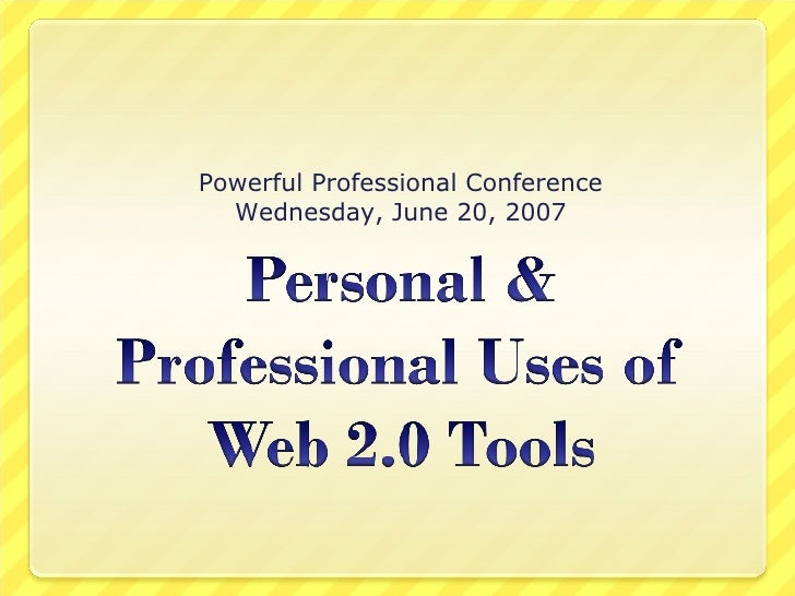 Personal & Professional Uses of Web 2.0 Tools