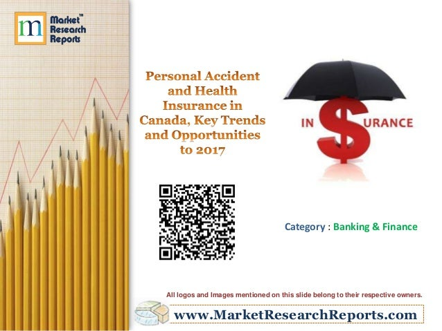 Personal Accident and Health Insurance in Canada, Key Trends and Opportunities to 2017