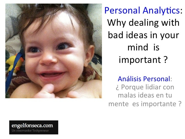 Personal Analy,cs:  Why dealing with  bad ideas in your          mind  is    important ?    ...
