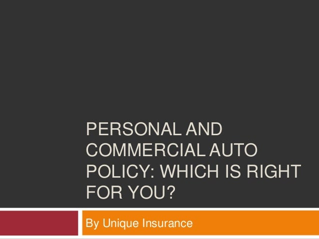Brilliant Personal And Commercial Auto Policy Which Is Right For You