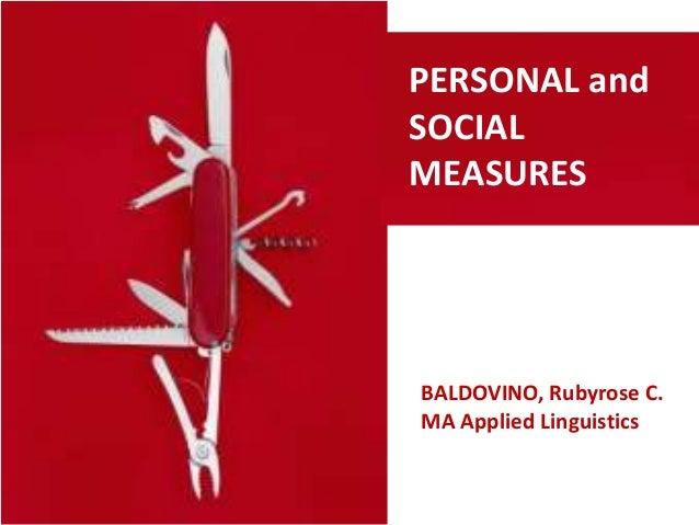 PERSONAL andSOCIALMEASURESBALDOVINO, Rubyrose C.MA Applied Linguistics