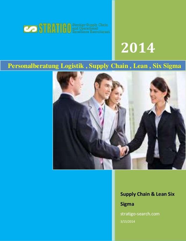 2014 Supply Chain & Lean Six Sigma stratigo-search.com 3/15/2014 Personalberatung Logistik , Supply Chain , Lean , Six Sig...