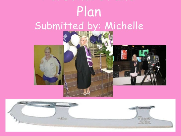 Personal Brand Plan Submitted by: Michelle Robertson<br />