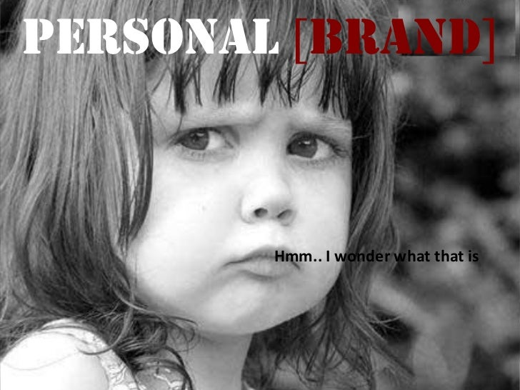 PERSONAL BRAND        Hmm.. I wonder what that is