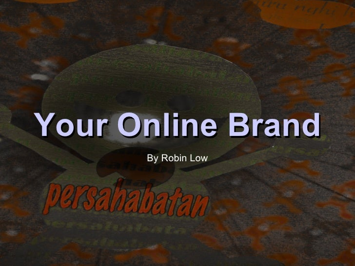 Your Online Brand By Robin Low