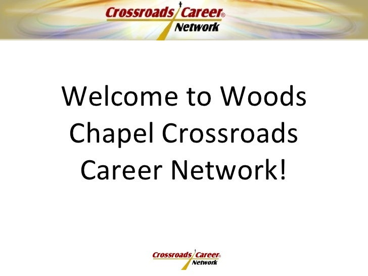 Welcome to Woods Chapel Crossroads Career Network!
