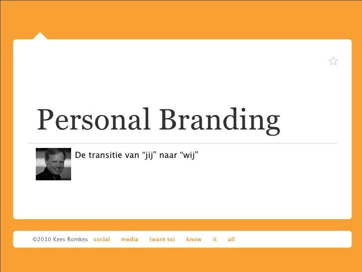Personal branding - #socialfriday presentatie 14 Januari 2011