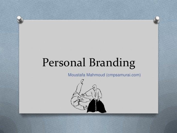 Personal Branding    Moustafa Mahmoud (cmpsamurai.com)