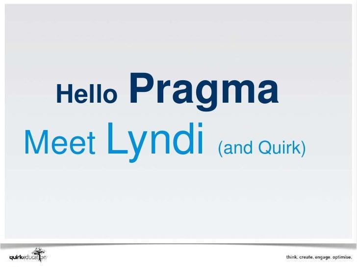 Pragma  HelloMeet Lyndi (and Quirk)