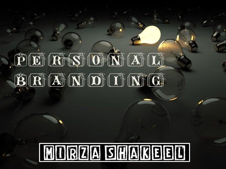 PersonalBranding Mirza Shakeel